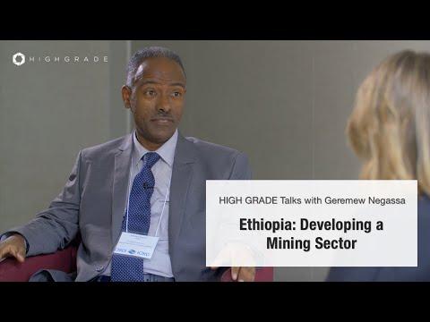 Ethiopia: Developing a Mining Sector | Highgrade Talks with Geremew Negassa