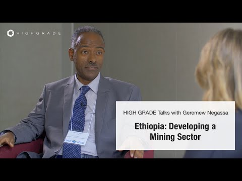 Ethiopia: Developing A Mining Sector | Highgrade Talks With Geremew Negassa