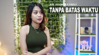 TANPA BATAS WAKTU - ADE GOVINDA FT FADLY (COVER BY SASA TASIA)
