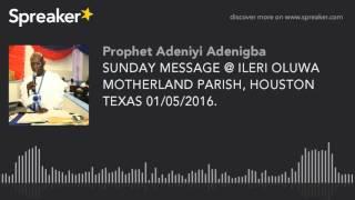 sunday message ileri oluwa motherland parish houston texas 01 05 2016 part 2 of 2 made with sp
