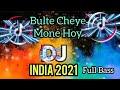 Dj India Full Bass Terbaru  Bulte Cheye Mone Hoy Remix Full Bass Dj Tik Tok Terbaru   Mp3 - Mp4 Download