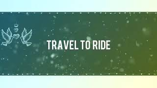 #INTRO TRAVEL TO RIDE