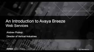 Part 5: An Introduction to Avaya Breeze with Andrew Prokop