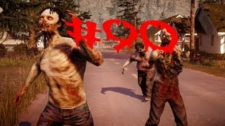 State Of Decay - Gameplay Walkthrough - Part 90 - XBox 360/ PC - HD