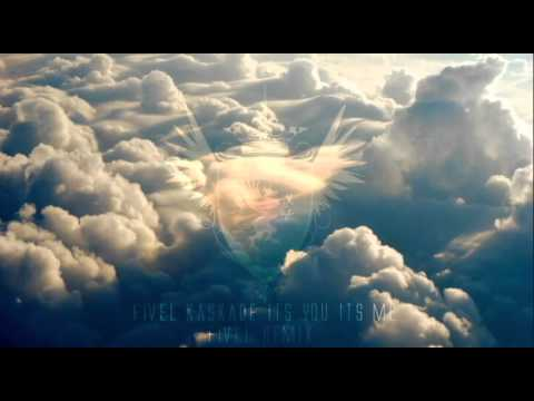 Kaskade- Its you Its me Fivel (5vel) Remix