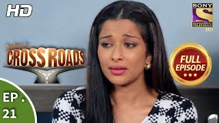 Crossroads - Ep 21 - Full Episode - 20th July, 2018
