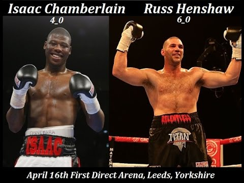 Isaac Chamberlain Interview talks his career plus Russ Henshaw fight