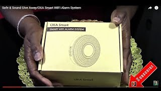 Safe & Sound Give Away/OXA Smart WIFI Alarm System (CLOSED)