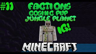 """IG FARM!"" Minecraft Factions Cosmic Pvp Jungle Planet #11 w/MsterHunter"