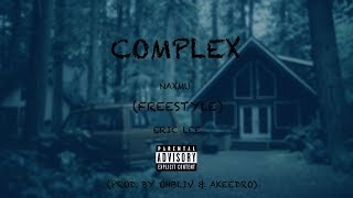 NAXMU - Complex (Freestyle) Ft. Eric Lee (Official Music Video)