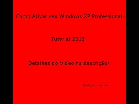 Como Ativar Windows XP Professional! Tutorial 2013!  HD!