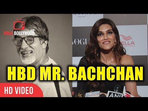Happy Bithday Mr  Bachchan | Kriti Sanon Wishing Happy Birthday To Amitabh Bachchan
