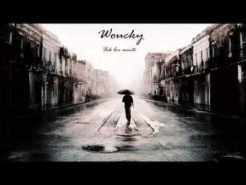 Woucky - Ilık bir esinti.