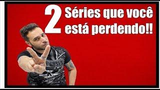 Baixar 2 SÉRIES QUE VOCÊ ESTÁ PERDENDO!!!!