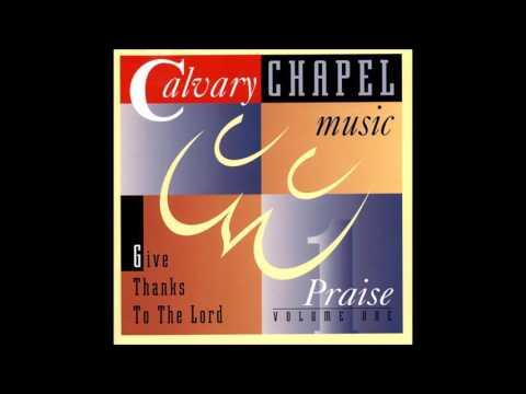 Calvary Chapel Music - Teach Me Your Ways