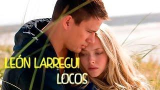 León Larregui - Locos ✓ Letra (Dear John) HD