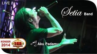 Live Konser ~ Setia Band - Aku Padamu @Sukabumi 22 Oktober 2014