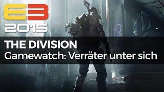 The Division - Jeder betrügt jeden - Gamewatch (Gameplay)