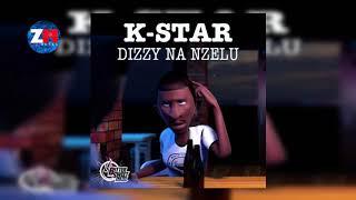 K-STAR - DIZZY NA NZELU (Official Audio) |ZedMusic| Zambian Music 2018