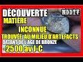 DÉTECTION: DÉCOUVERTE MATIÈRE INCONNUE TROUVÉE AU MILIEU D'ARTEFACTS (AGE DE BRONZE) MDDTV