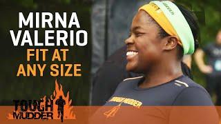 Fat Girl Running: Mirna Valerio's Inspirational Story | Tough Mudder