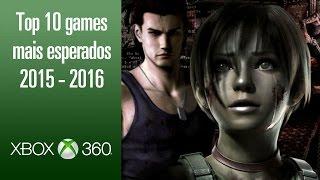 Top 10 games mais esperados para XBOX360 de 2015 - 2016