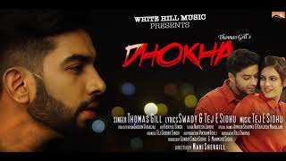 Dhokha (Audio Poster) Thomas Gill l White Hill Music