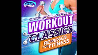 Workout Classics - The Ultimate Fitness Playlist!