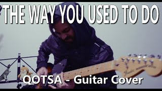 Queens of the Stone Age - The Way You Used to Do (Guitar Cover)