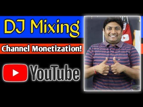 DJ Mixing Youtube Channel Monetization Rule 2019 | DJ Remix Channel Monetization