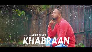 KHABRAAN - Gupz Sehra | FULL AUDIO | New Punjabi Sad Songs 2017 | Lokdhun Punjabi