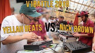 Yellah Beats vs. Nick Brown (V1BATTLE 2018 BEATMAKER BATTLE)