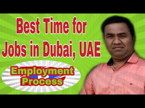 Best Time for Jobs in Dubai | Employment Process | Hindi
