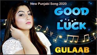 Gulaab - Good Luck Mahiya - Latest Punjabi Song -  - KB Production