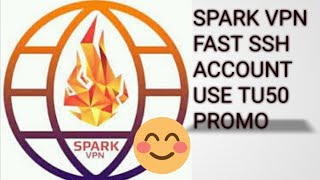 SPARK VPN FAST SSH ACCOUNT 😘😘