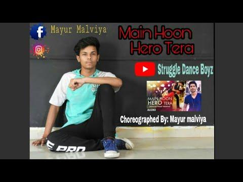 Main Hoon Hero Tera Dance Video    Choreographed  & Performed By Mayur Malviya   