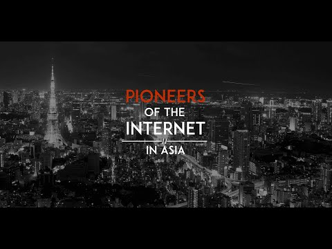Pioneers of the Internet in Asia