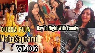 Durga Puja Maha Saptami [ VLOG ]    Day To Night With Family😀😀