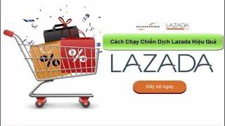 Cách chạy chiến dịch Lazada hiệu quả trên Accesstrade