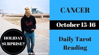 """CANCER - """"WHAT HAPPENS IN DECEMBER?"""" OCTOBER 15-16 DAILY TAROT READING"""