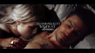 Oliver & Felicity - Wildest dreams