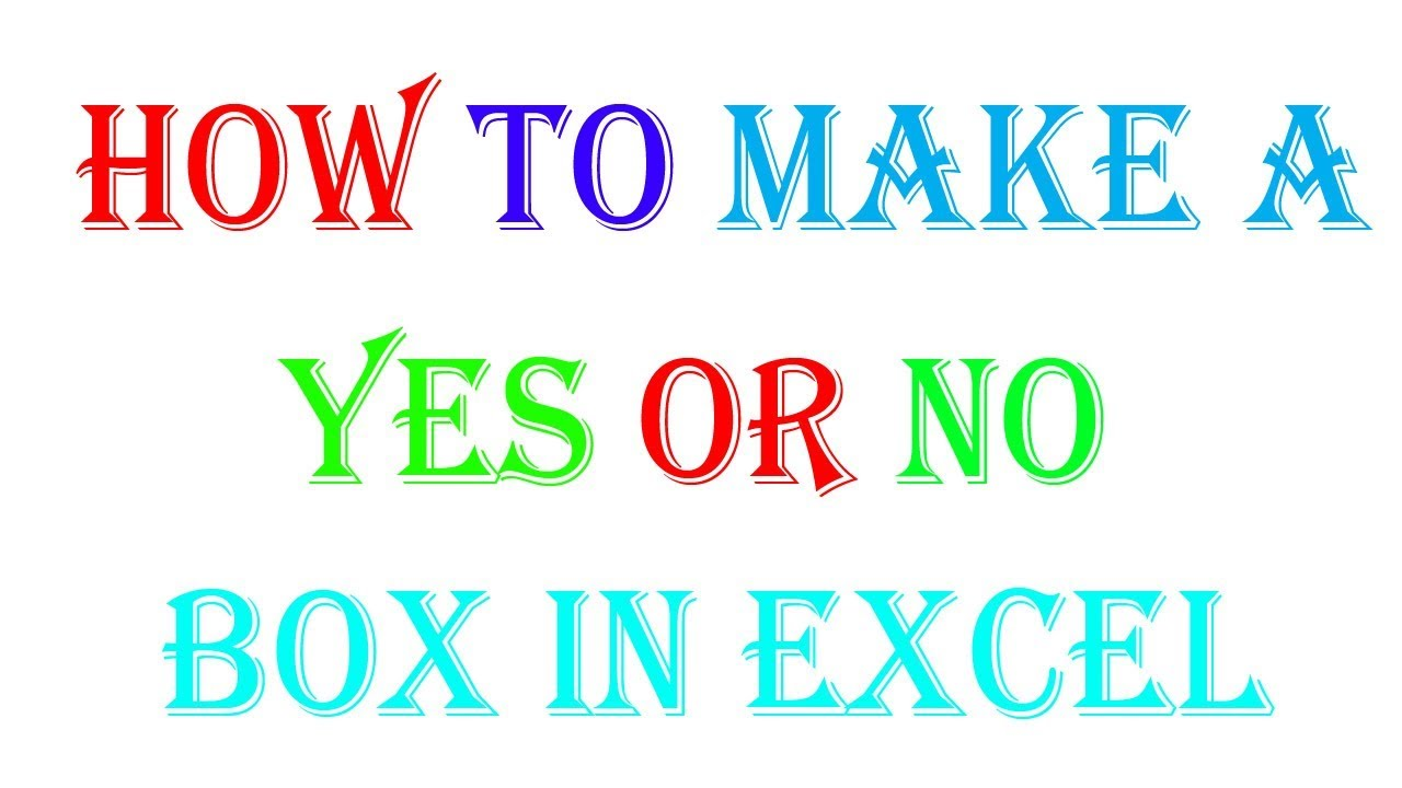 How To Make a Yes no Drop Down box in Excel 20