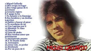 Miguel Gallardo grandes exitos || Miguel Gallardo sus 20 mejores canciones