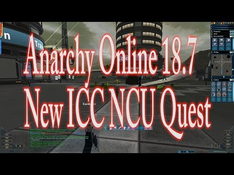 ANARCHY ONLINE 18.7 THE NEW ICC x3 NCU's QUEST (1080p60 Gameplay / Walkthrough)