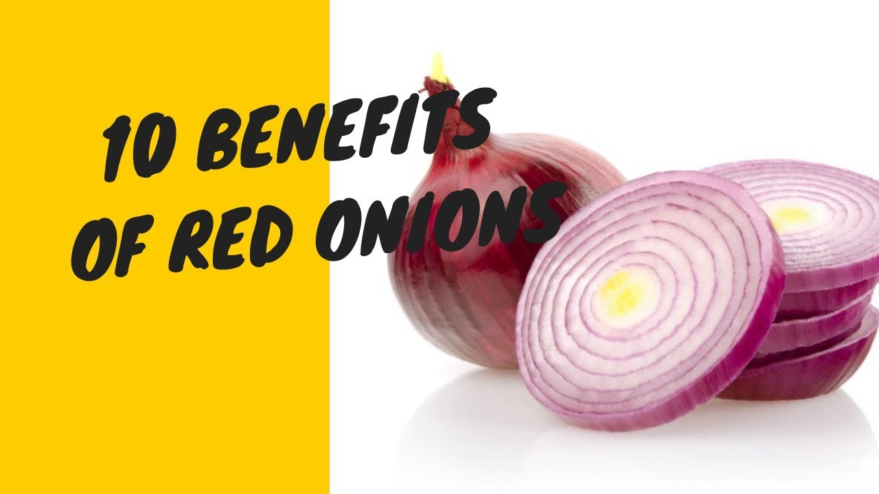 10 Benefits of Red Onions Men Health Fitness and Benefit
