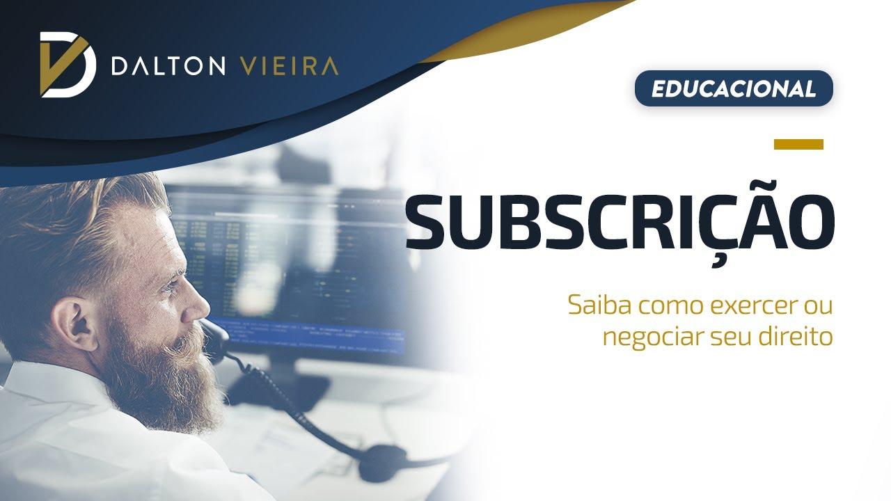 Subscrição – Saiba como exercer ou negociar o seu direito