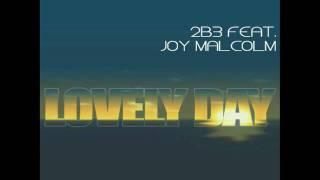 2b3 feat Joy Malcolm - Lovely Day