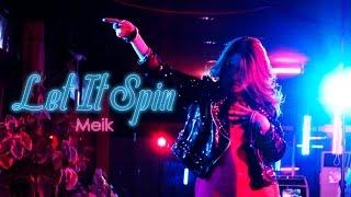 Meik - Let It Spin