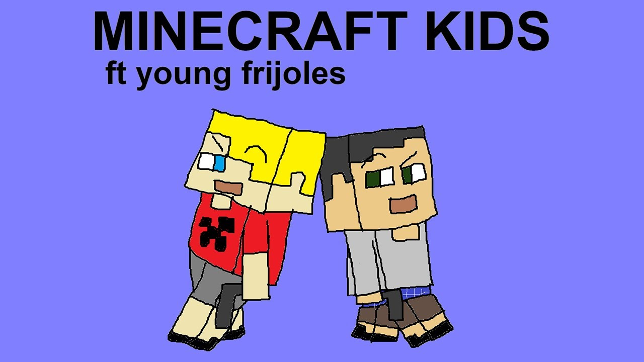 minecraft kids - lil minecart ft. young frijoles