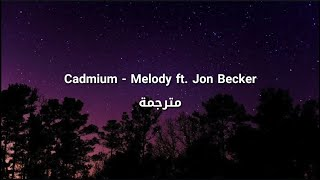 Cadmium - Melody ft. Jon Becker